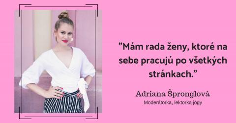Moderátorka SUPERfeelu Adriana Špronglová: Stretávam inšpiratívnych ľudí (moderátorka alektorka jógy)