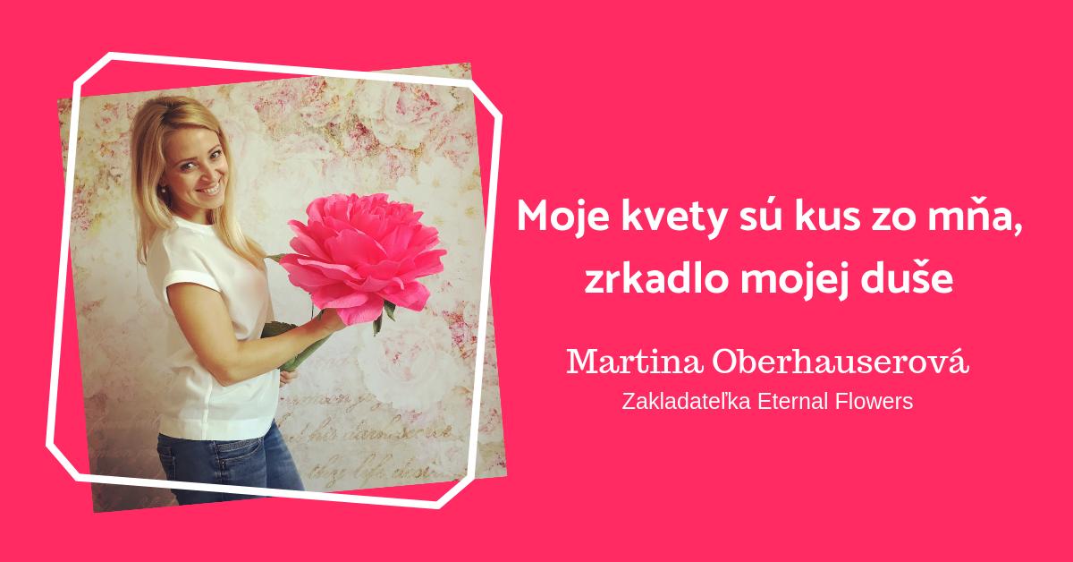 Martina Oberhauserová: Moje kvety sú zrkadlom mojej tvorivej duše
