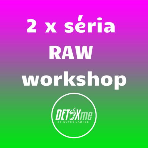 2x Séria RAW Workshopov